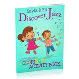 Kayla & Eli Discover Jazz: Coloring & Activity Book
