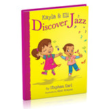 Kayla and Eli Discover Jazz by Author Stephan Earl