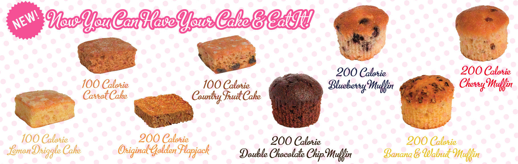 HAVE YOUR CAKE AND EAT IT! 100 AND 200 CALORIE CAKES, MUFFINS & FLAPJACKS!