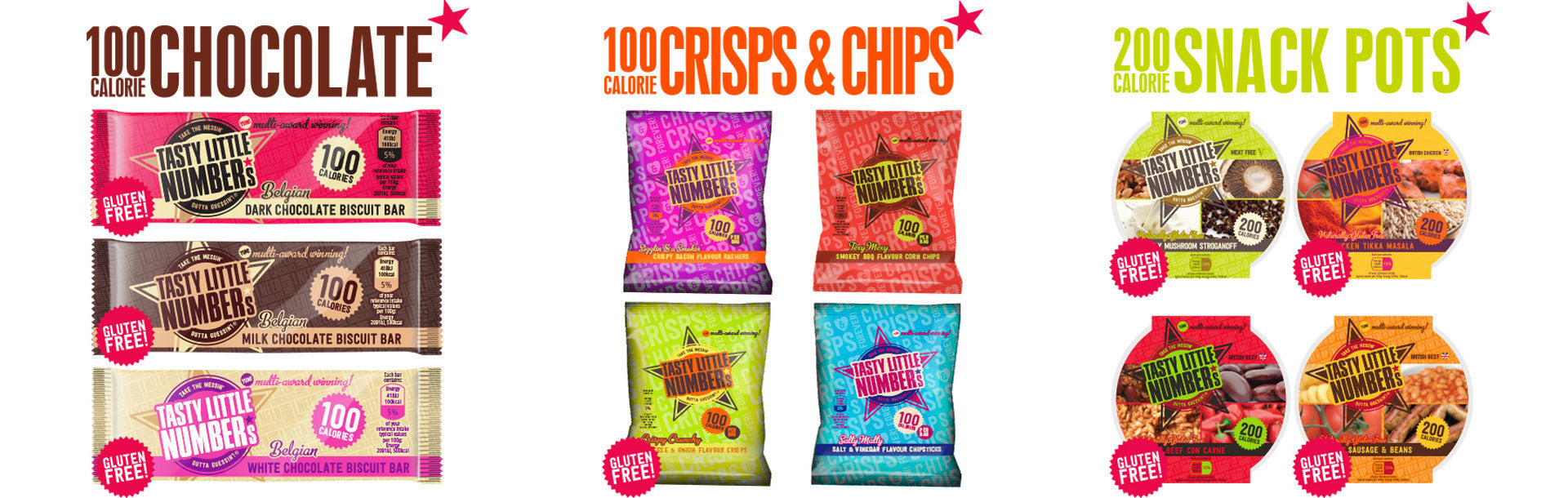 100 CALORIE CHOCOLATE BARS! 100 CALORE CRISPS & CHIPS! 200 CALORIE SNACK POTS!