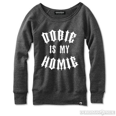 Dobie Is My Homie Womens Sweatshirt