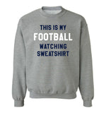 THIS IS MY FOOTBALL WATCHING SWEATSHIRT - Grey & Navy