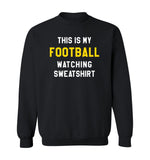 THIS IS MY FOOTBALL WATCHING SWEATSHIRT - Black & Gold