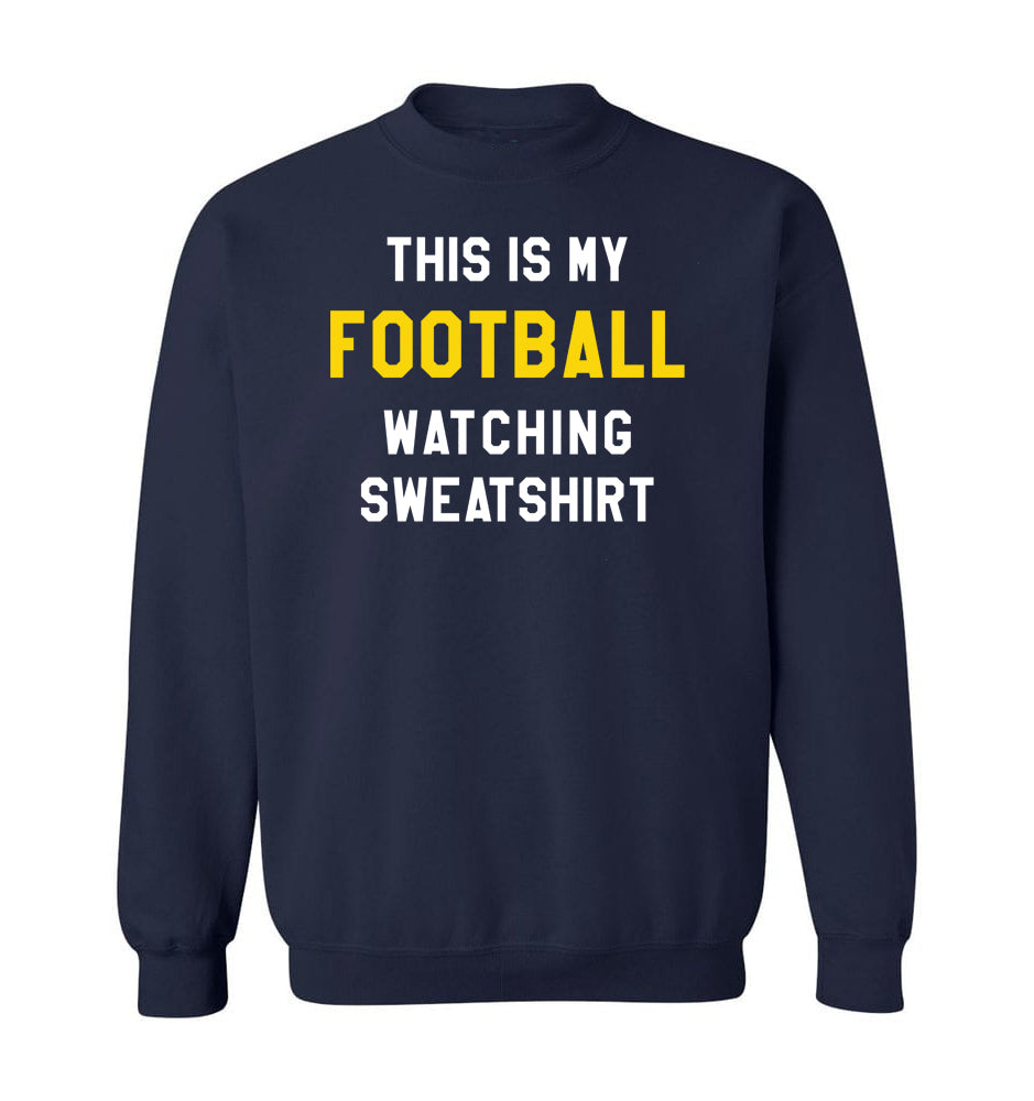THIS IS MY FOOTBALL WATCHING SWEATSHIRT - Navy & Gold