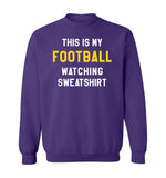 THIS IS MY FOOTBALL WATCHING SWEATSHIRT - Purple & Gold