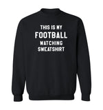 THIS IS MY FOOTBALL WATCHING SWEATSHIRT - Black & White