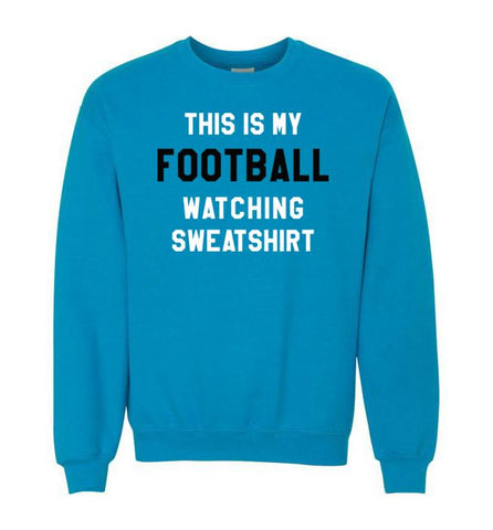 THIS IS MY FOOTBALL WATCHING SWEATSHIRT - SAPPHIRE