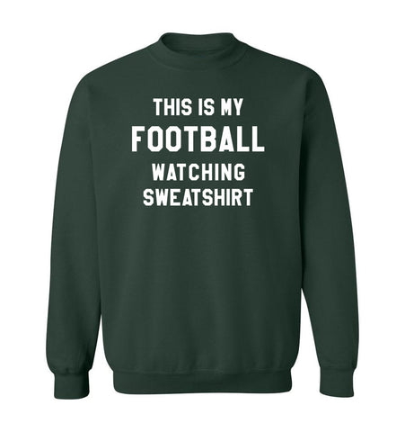 THIS IS MY FOOTBALL WATCHING SWEATSHIRT - Forest