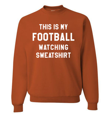 THIS IS MY FOOTBALL WATCHING SWEATSHIRT - Rust Orange