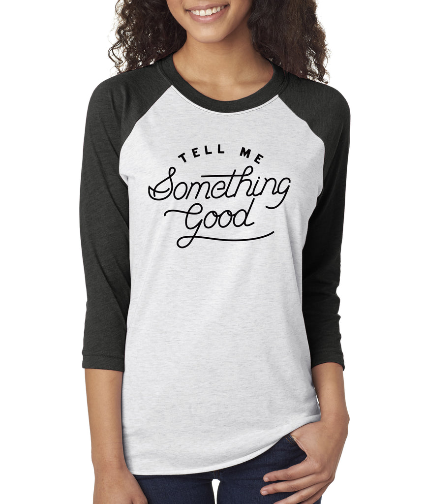 'Tell Me Something Good' Baseball Tee - Black/White