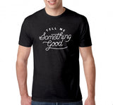 'Tell Me Something Good' Unisex Tee - Black