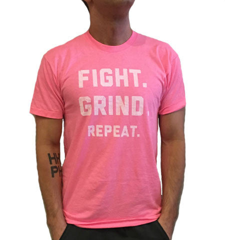 FIGHT. GRIND. REPEAT. T-Shirt - Neon Pink