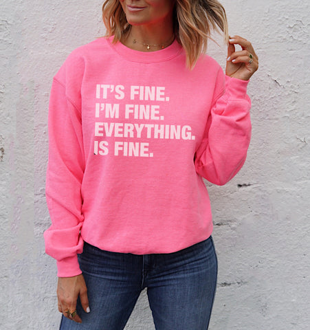 4 Things® 'IT'S FINE' Pullover - Neon Pink