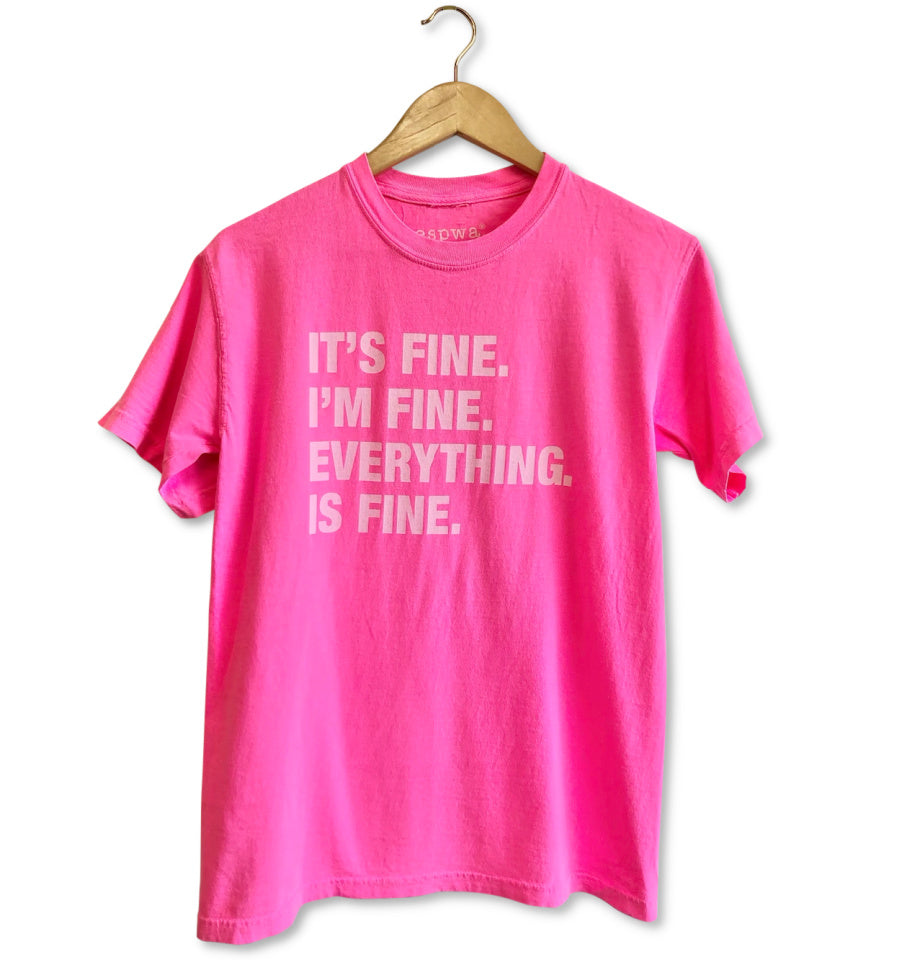 4 Things® 'IT'S FINE' Unisex Relaxed Fit Tee - Neon Pink