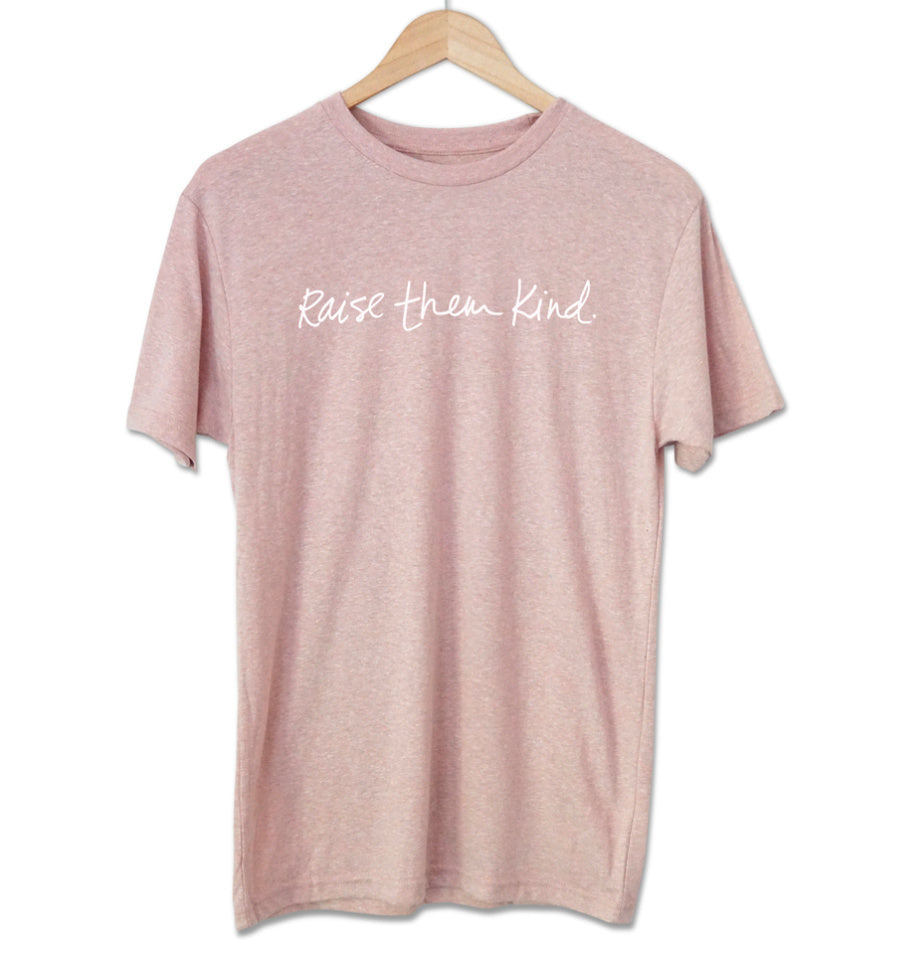 'raise them kind' Unisex T-Shirt - Desert Pink