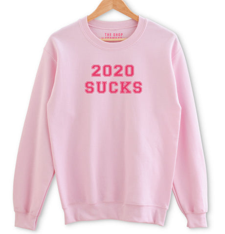 '2020 Sucks' Unisex Pullover Sweatshirt - Pink