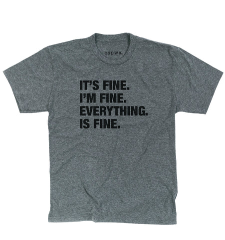 4 Things® 'I'M FINE' Unisex T-Shirt - Grey
