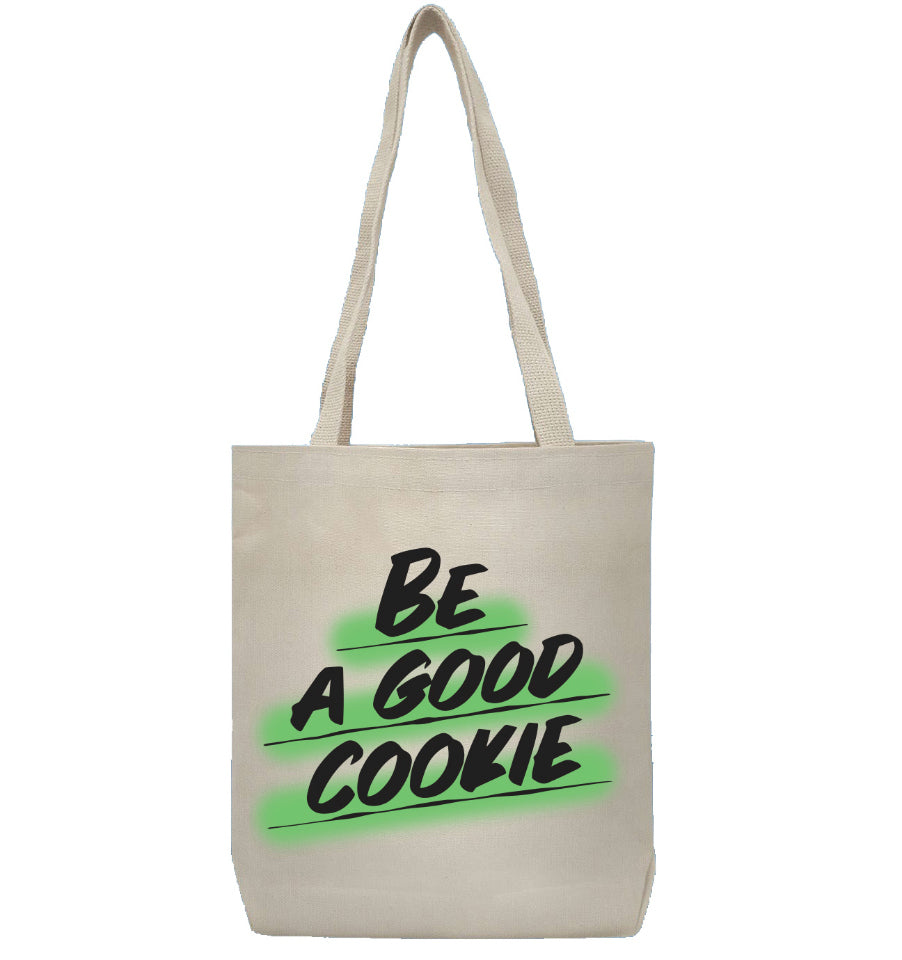BE A GOOD COOKIE Tote Bag