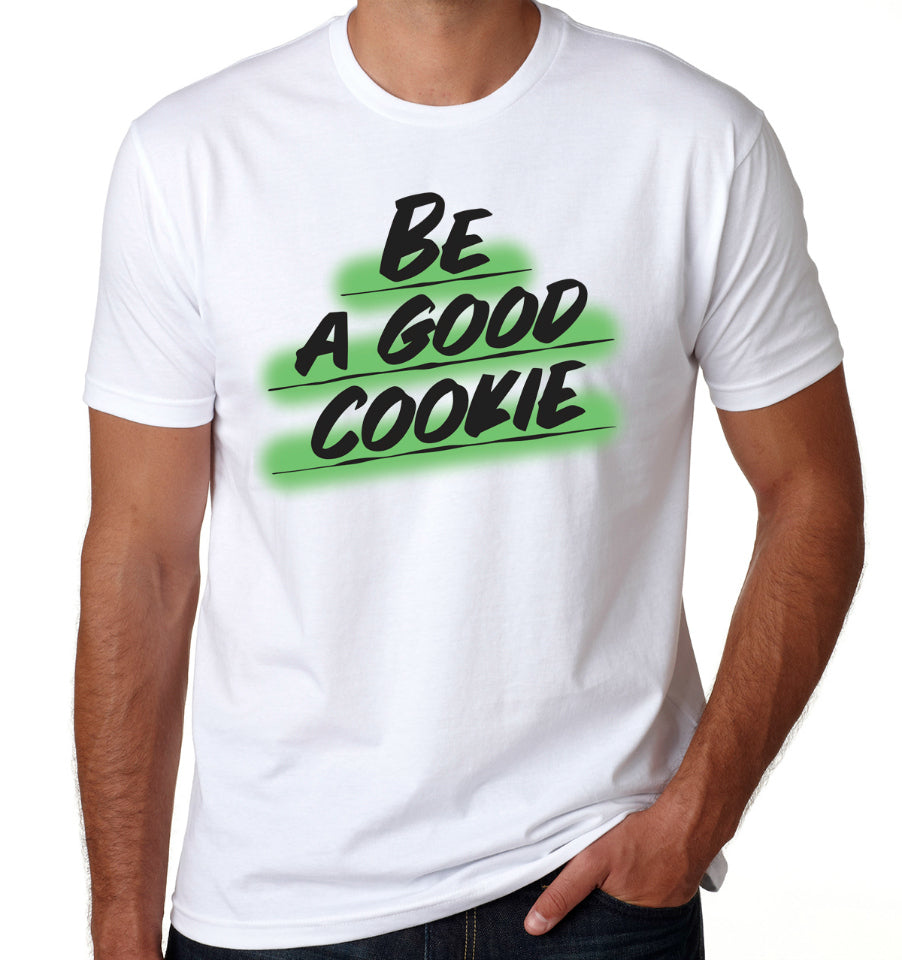 BE A GOOD COOKIE Unisex T-Shirt