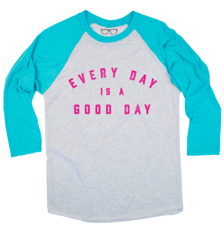 EVERY DAY IS A GOOD DAY Baseball Tee - Teal/Pink