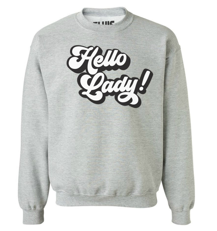 'Hello Lady!' Pullover Sweatshirt