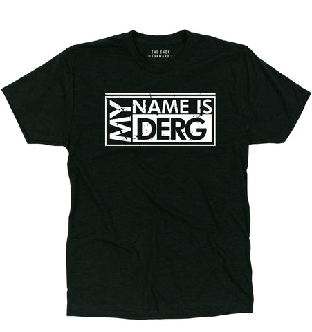 The Woody Show 'My Name is Derg' Unisex T-Shirt