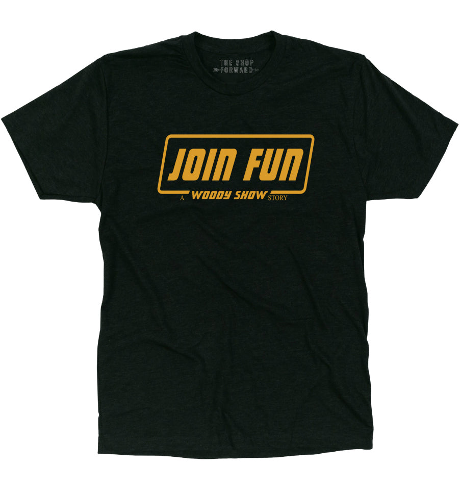 The Woody Show 'JOIN FUN' Unisex T-Shirt