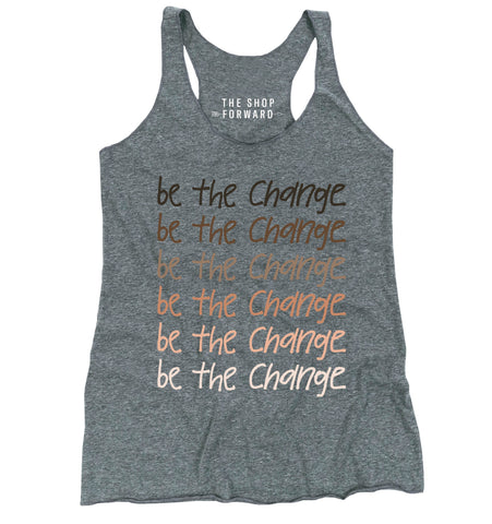 BE THE CHANGE Women's Tank - Grey