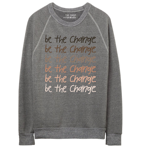 BE THE CHANGE Unisex Pullover - Grey