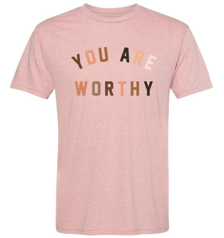 YOU ARE WORTHY Unisex Tee - Pink