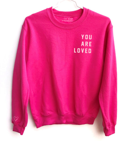 YOU ARE LOVED Pullover Sweatshirt - Pink