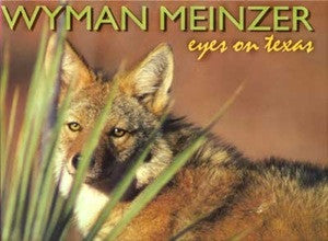 Eyes of Texas- Wyman Meinzer
