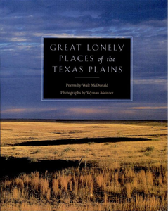 Great Lonely Places of the Texas Plains- Wyman Meinzer