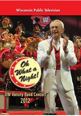 2012 UW Varsity Band Concert: Oh What a Night!