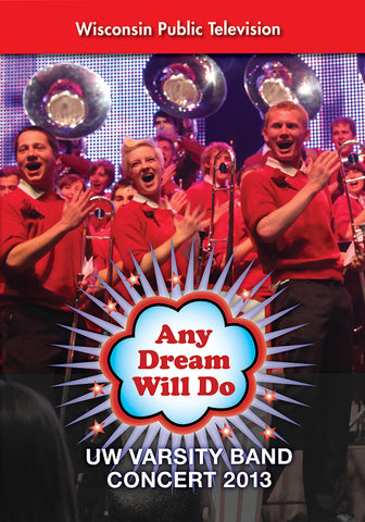 2013 UW Varsity Band Concert: Any Dream Will Do