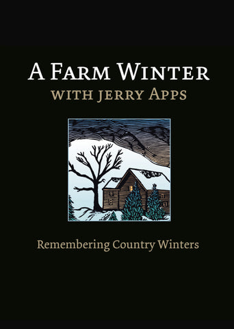 A Farm Winter with Jerry Apps