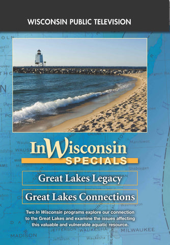 Great Lakes Legacy & Great Lakes Connections: An In Wisconsin Special