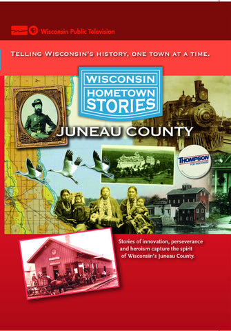Wisconsin Hometown Stories: Juneau County
