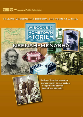 Wisconsin Hometown Stories: Neenah-Menasha