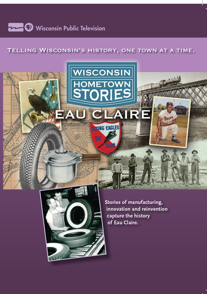 Wisconsin Hometown Stories: Eau Claire