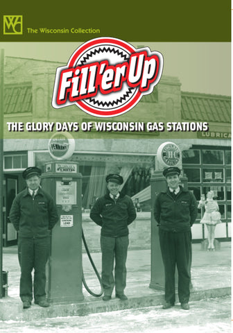 Fill'Er Up: The Glory Days of Wisconsin Gas Stations