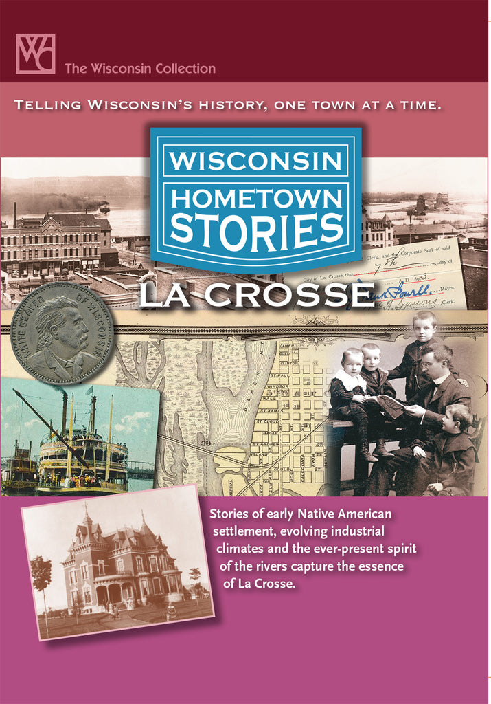 Wisconsin Hometown Stories: La Crosse