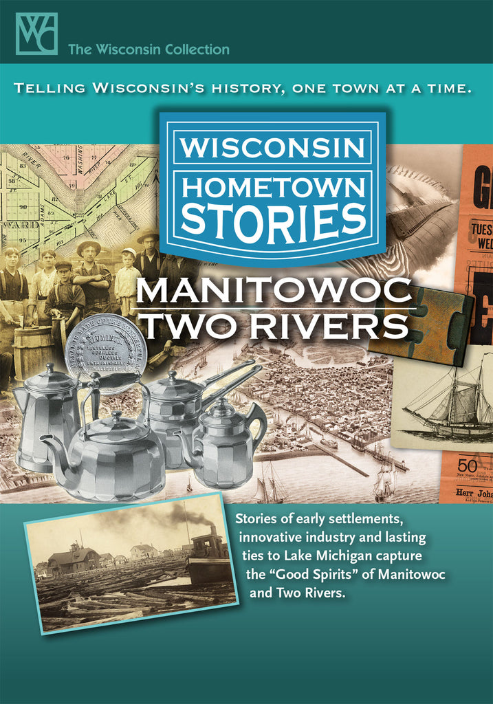 Wisconsin Hometown Stories: Manitowoc/Two Rivers