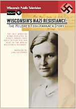 Wisconsin's Nazi Resistance: The Mildred Fish-Harnack Story