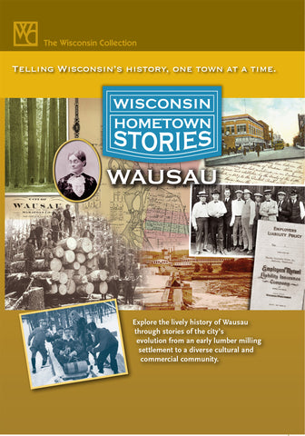 Wisconsin Hometown Stories: Wausau
