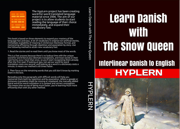 Learn Danish with the famous story of the snow queen and read Danish from day one expanding your vocabulary fast.