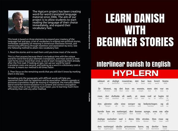 Learn Danish with the smart way of learning, just by reading and expanding your vocabulary.
