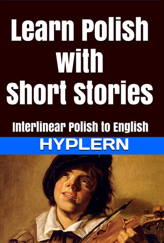HypLern - Learn Polish - Short Stories - Interlinear PDF and mp3s