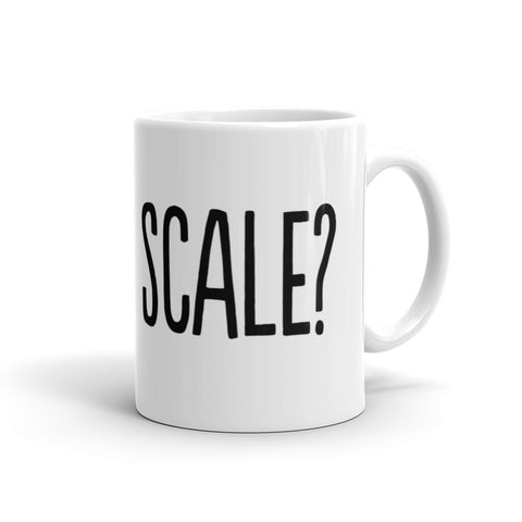Will it Scale? Mug