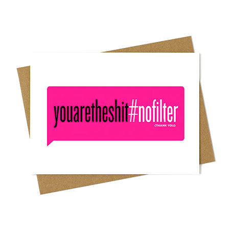 You are the Shit #NOFILTER